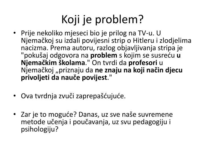 Koji je problem?