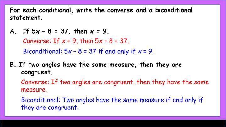 For each conditional, write the converse and a biconditional statement.