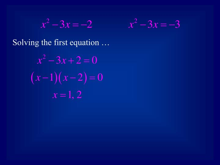Solving the first equation …