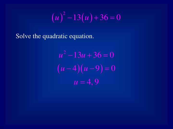 Solve the quadratic equation.