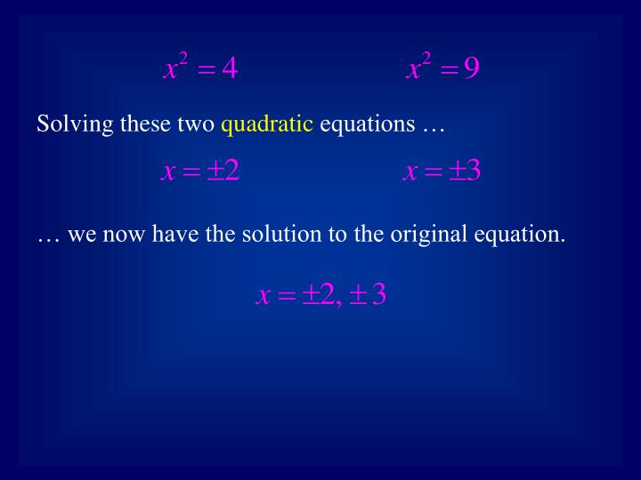 Solving these two
