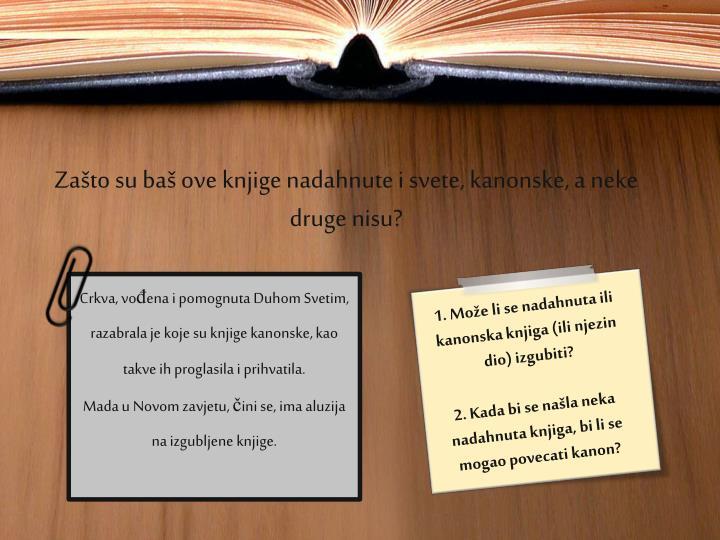 Zašto su baš ove knjige nadahnute i svete, kanonske, a neke druge nisu?