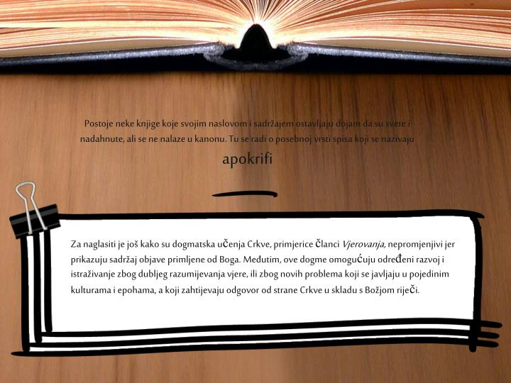Postoje neke knjige koje svojim naslovom i sadržajem ostavljaju dojam da su svete i nadahnute, ali se ne nalaze u kanonu. Tu se radi o posebnoj vrsti spisa koji se nazivaju