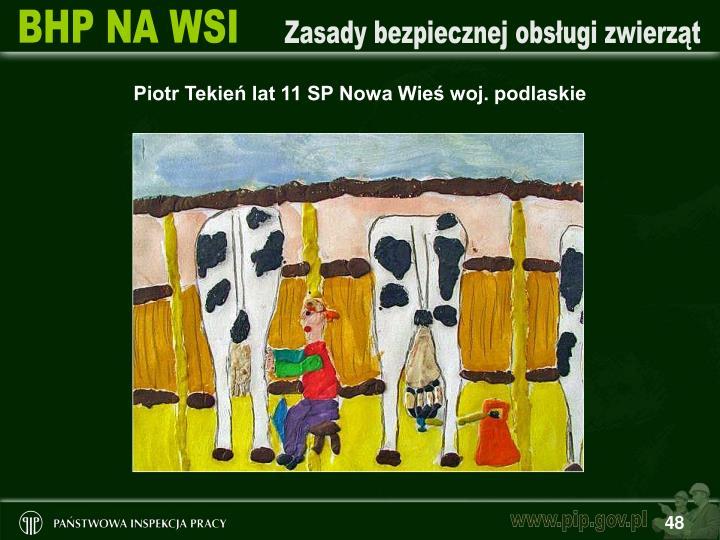 Piotr Tekień lat 11 SP Nowa Wieś woj. podlaskie
