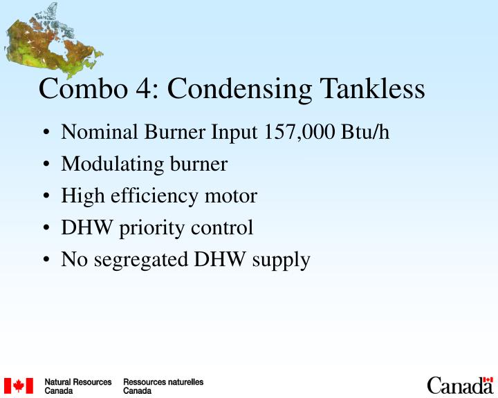 Combo 4: Condensing Tankless