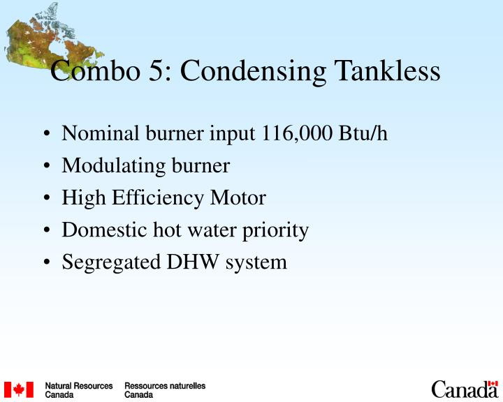 Combo 5: Condensing Tankless