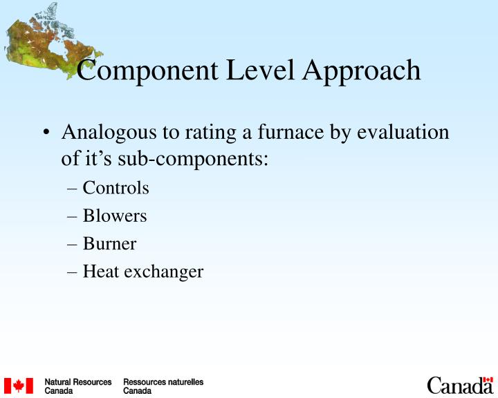 Component Level Approach