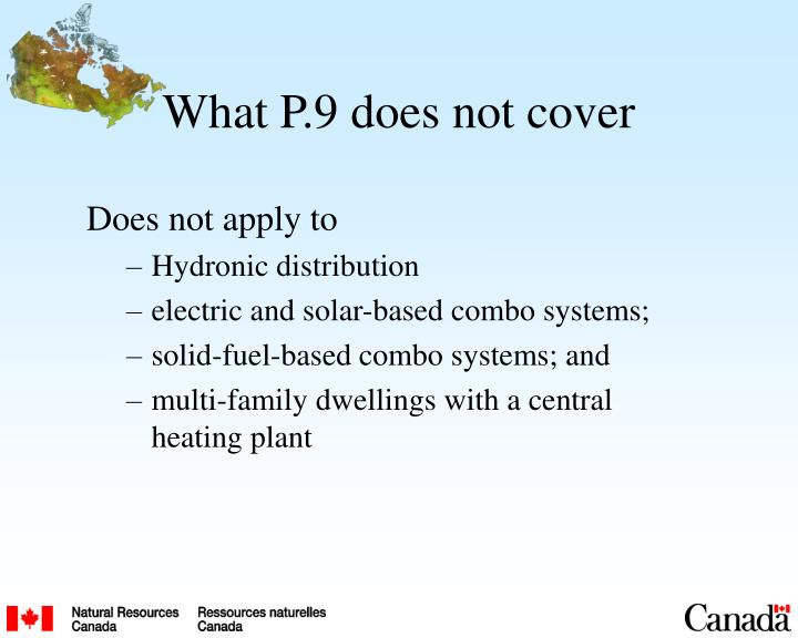 What P.9 does not cover