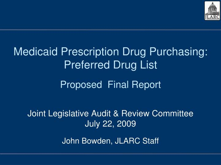 Medicaid prescription drug purchasing preferred drug list proposed final report