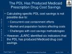 the pdl has produced medicaid prescription drug cost savings