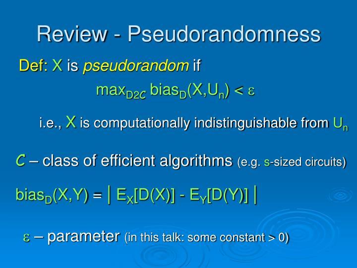 Review - Pseudorandomness