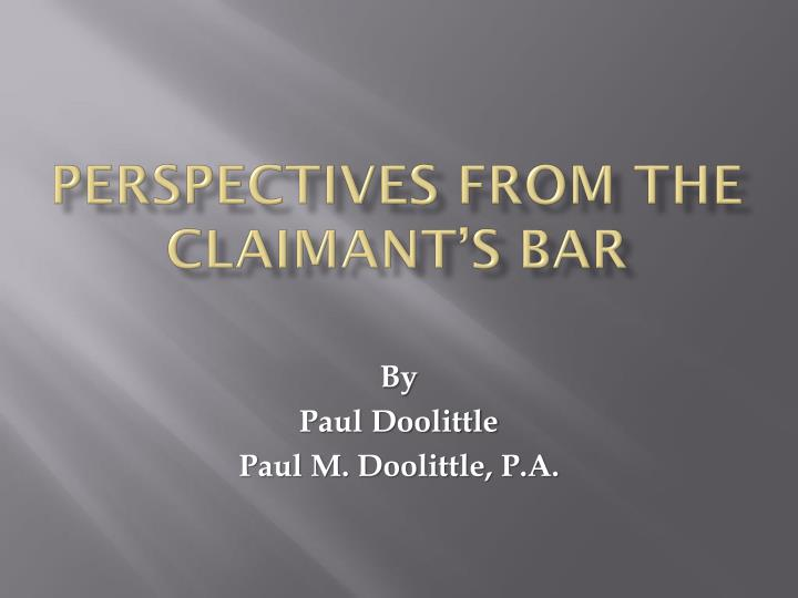 Perspectives from the Claimant's Bar