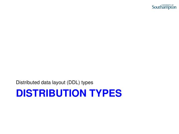 Distributed data layout (DDL) types