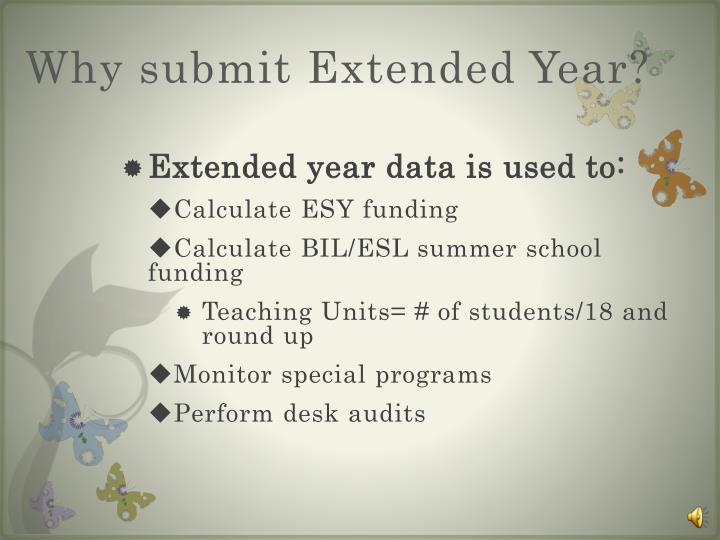 Why submit Extended Year?