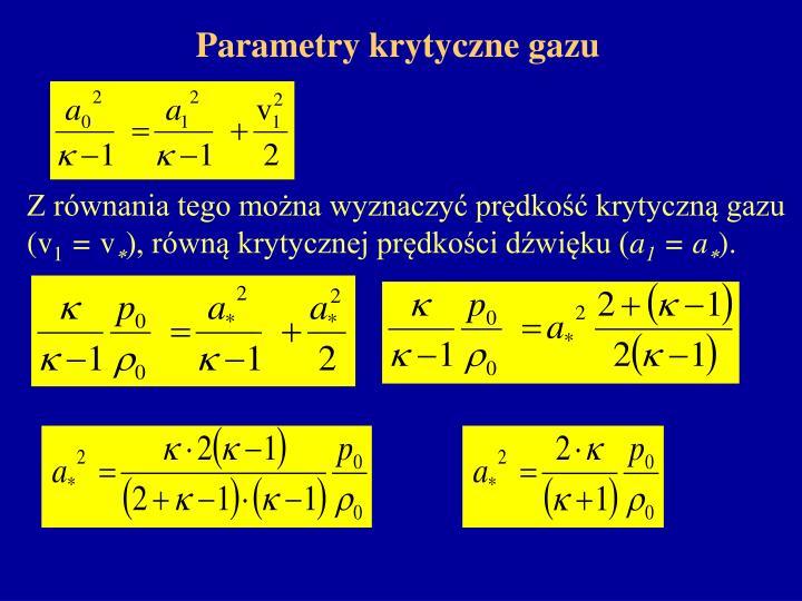 Z równania tego można wyznaczyć prędkość krytyczną gazu (v