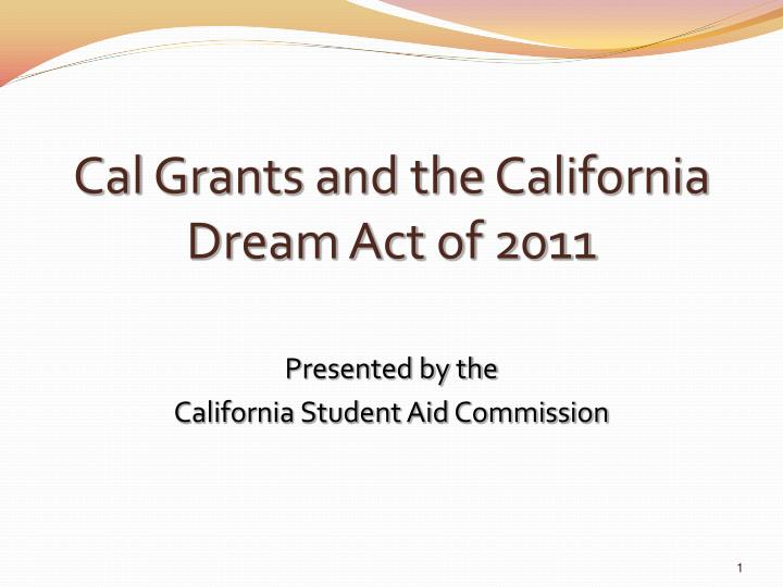 Cal Grants and the California Dream Act of 2011