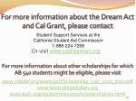 for more information about the dream act and cal grant please contact