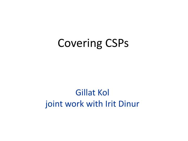 Covering csps
