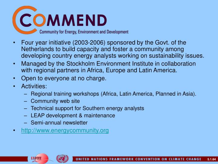 Four year initiative (2003-2006) sponsored by the Govt. of the Netherlands to build capacity and foster a community among developing country energy analysts working on sustainability issues.