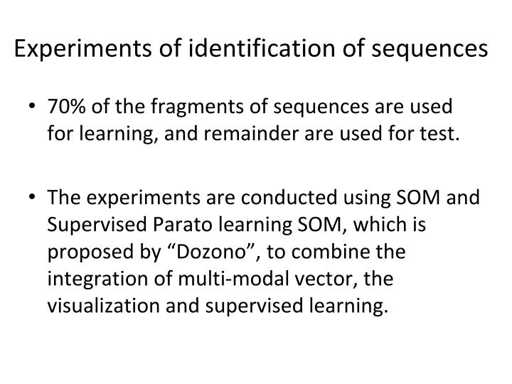 Experiments of identification of sequences