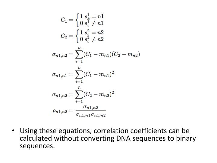 Using these equations, correlation coefficients can be calculated without converting DNA sequences to binary sequences.