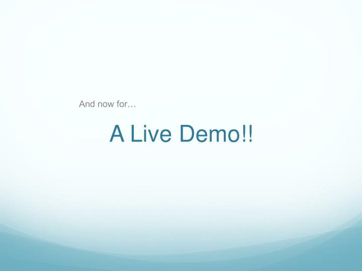 A Live Demo!!