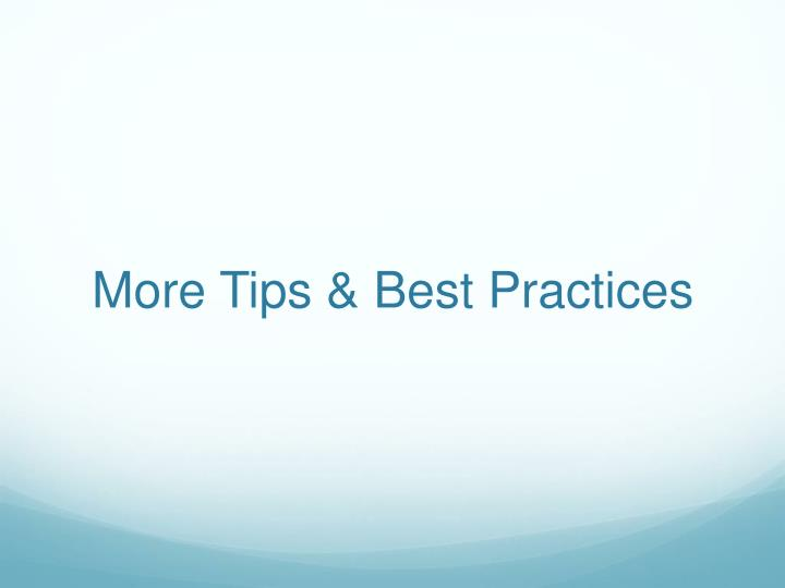 More Tips & Best Practices