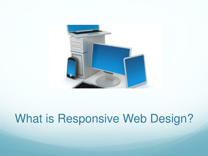What is Responsive