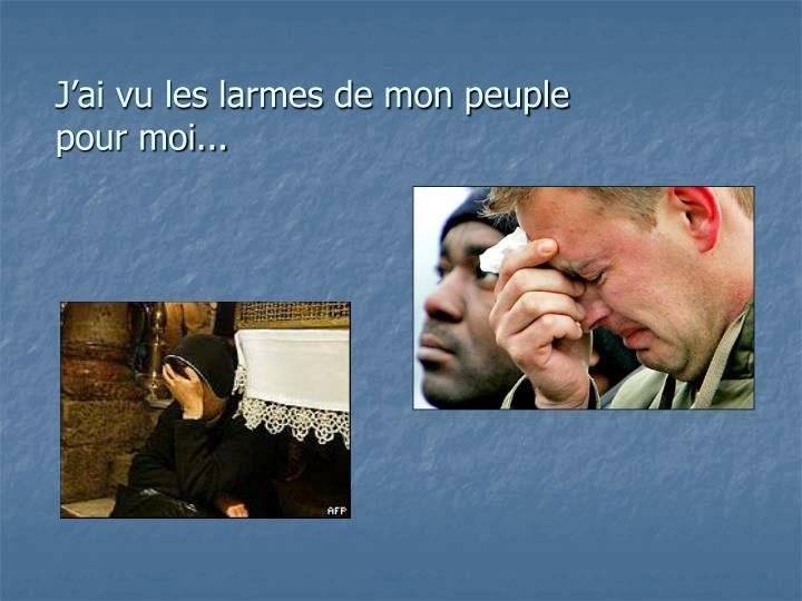 Jai vu les larmes de mon peuple