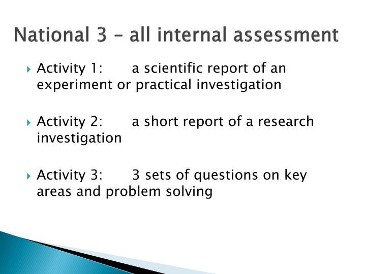 National 3 – all internal assessment