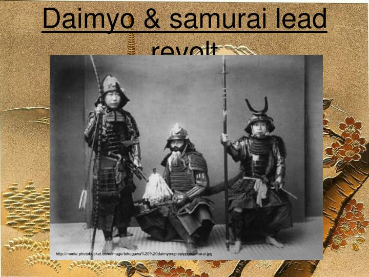 Daimyo & samurai lead revolt