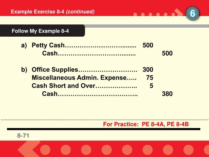 For Practice:  PE 8-4A, PE 8-4B
