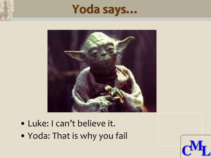 Yoda says…