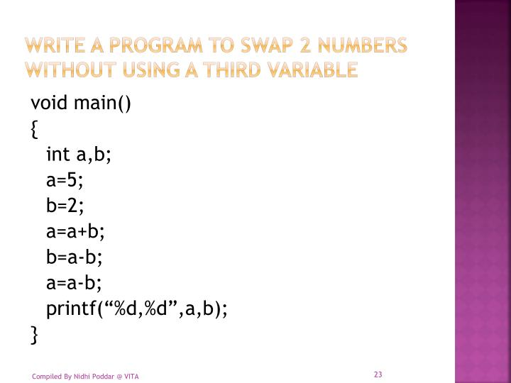 Write a program to swap 2 numbers without using a third variable