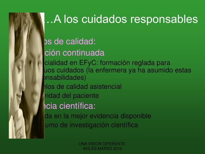 …A los cuidados responsables