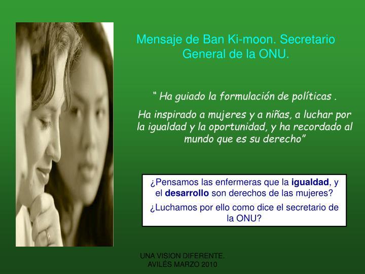 Mensaje de Ban Ki-moon. Secretario General de la ONU.