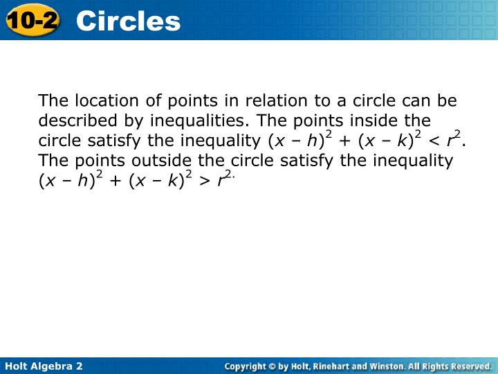 The location of points in relation to a circle can be described by inequalities. The points inside the circle satisfy the inequality (