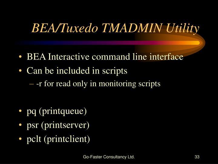 BEA/Tuxedo TMADMIN Utility