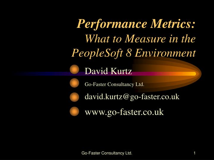 Performance metrics what to measure in the peoplesoft 8 environment