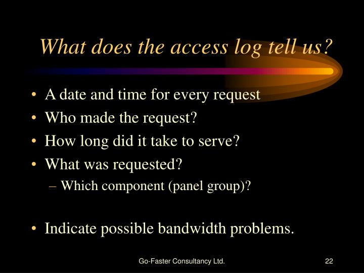 What does the access log tell us?
