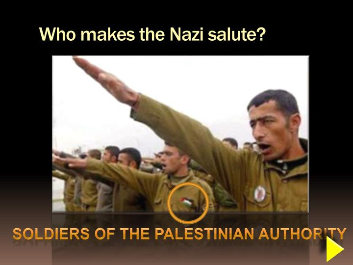 Who makes the Nazi salute?