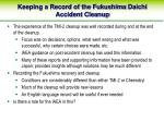 keeping a record of the fukushima daichi accident cleanup