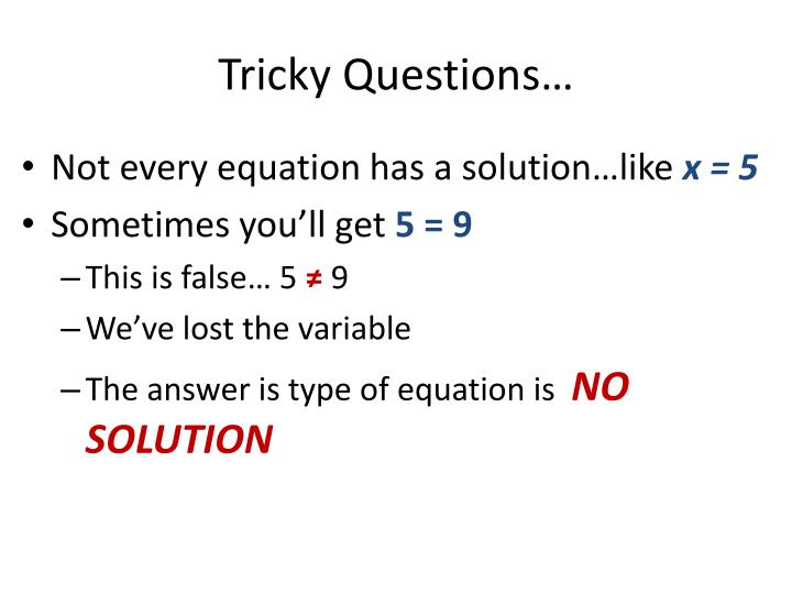 Tricky Questions…