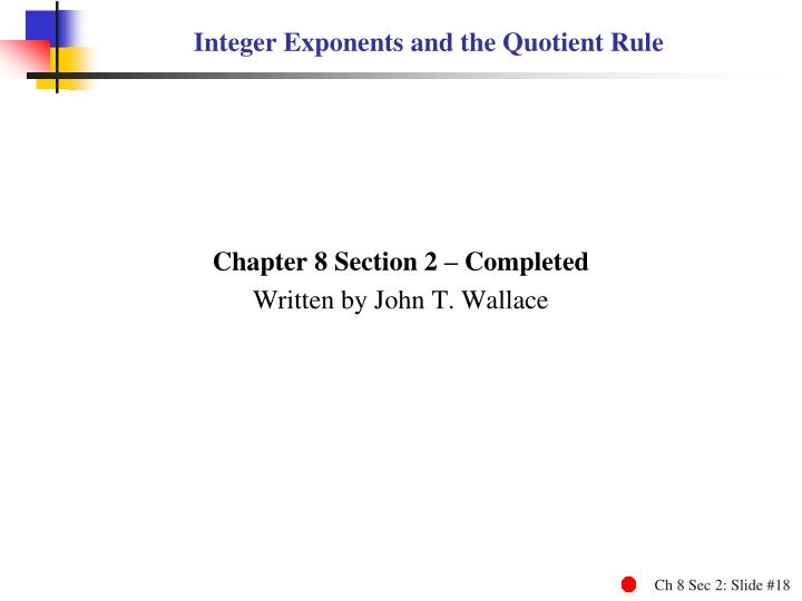 Integer Exponents and the Quotient Rule