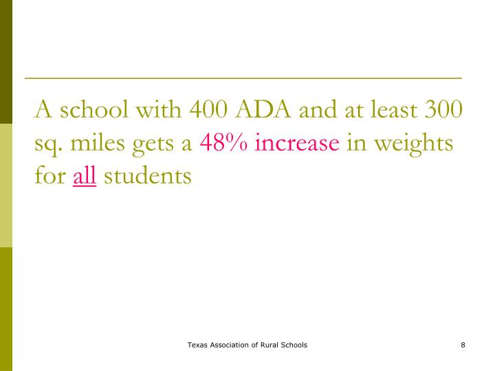 A school with 400 ADA and at least 300 sq. miles gets a