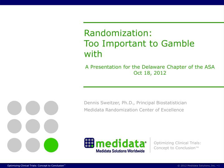 Randomization too important to gamble with