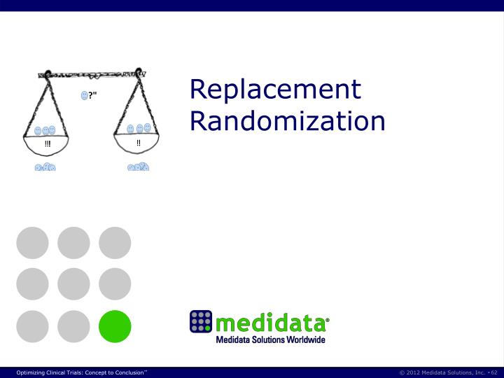Replacement Randomization