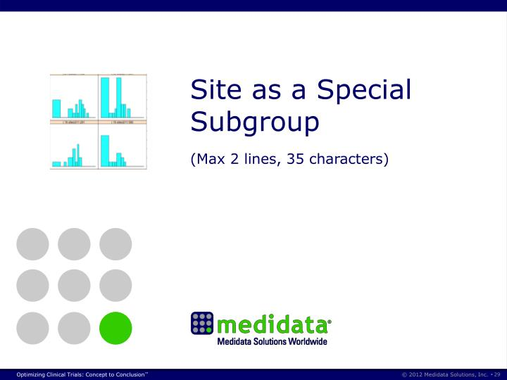 Site as a Special Subgroup