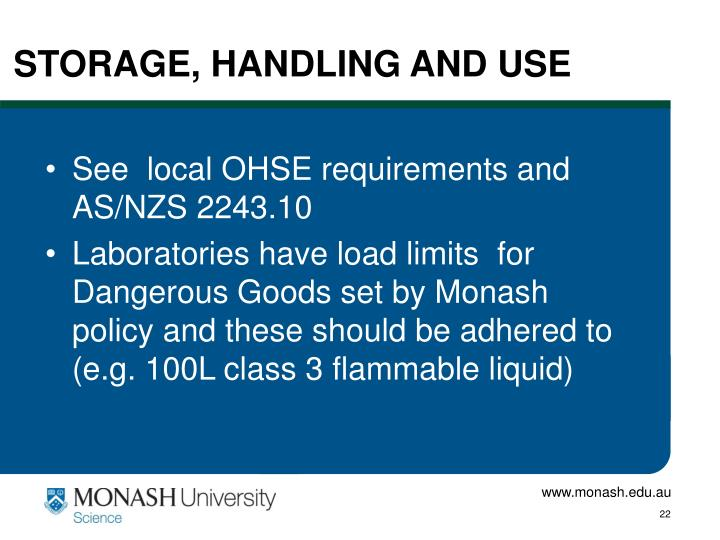 STORAGE, HANDLING AND USE