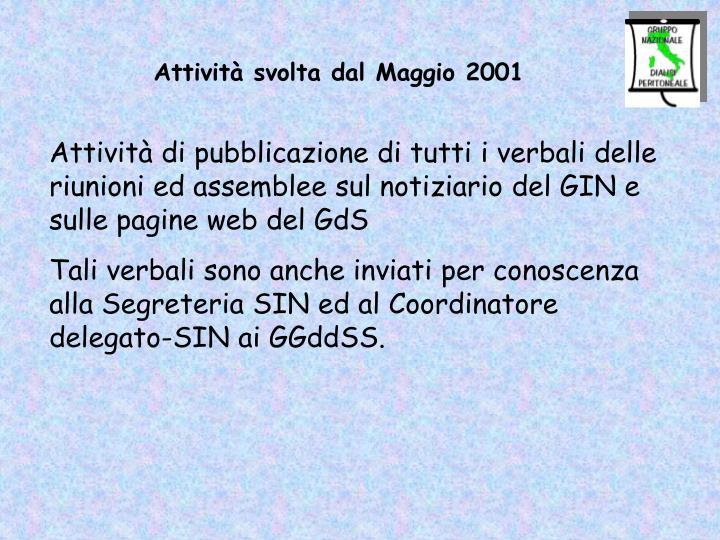 Attività svolta dal Maggio 2001